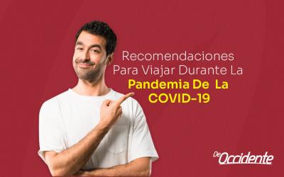 Recomendaciones Para Viajar Durante La Pandemia De La COVID-19